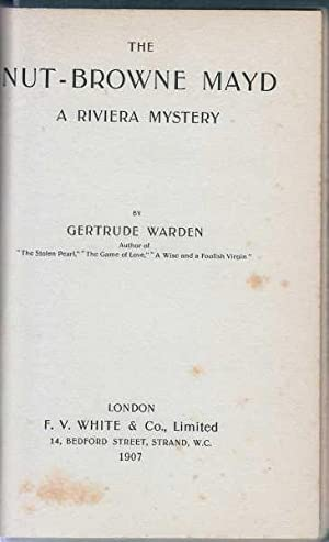 Nut-Browne Mayd : A Riviera Mystery: Warden Gertrude [Jones Gertrude Formerly Warden]