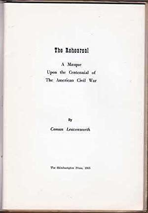 Rehearsal : A Masque Upon The Centennial Of The American Civil War FIRST EDITION AND LIMITED ...