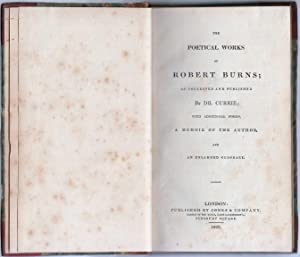 Poetical Works Of Robert Burns; As Collected And Published By Dr Currie; With Additional Poems, A ...