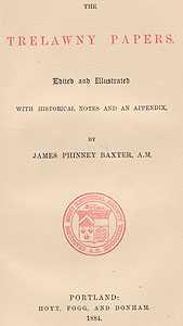 Trelawny Papers - Edited & Illustrated With Historical Notes & Appendix: Baxter James ...