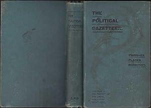 Political Gazetteer : Parishes, Places, Boroughs: Liberal Political Gazetteer