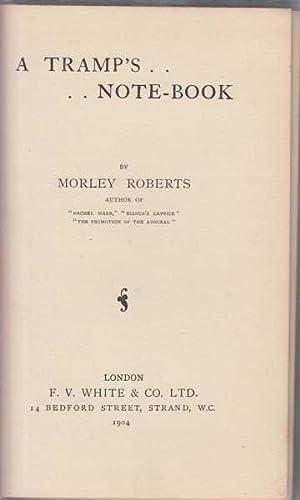 Tramp's Note-Book: Roberts, Morley