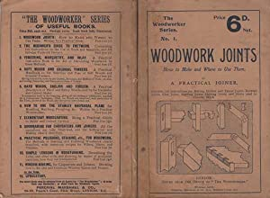 Woodwork Joints : How To Make And Where To Use Them: Practical Joiner