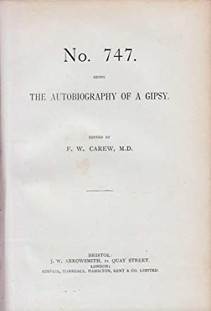 No. 747. Being The Autobiography Of A Gipsy: Carew F W [Edited By]