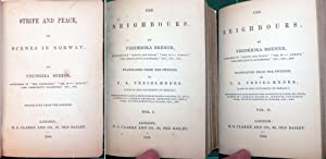 THREE VOLUMES BOUND IN THE ONE BOOK: Strife and Peace or Scenes in Norway.& The Neighbours ...