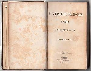 P. Vergilii Maronis Opera: Vergilii/Vergil/Virgil [A Mauricio Hauptio]