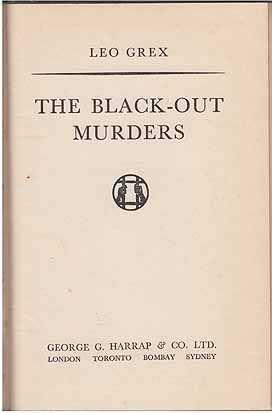 Black-Out Murders: Grex pseud. [i.e. Leonard Reginald Gribble.], Leo