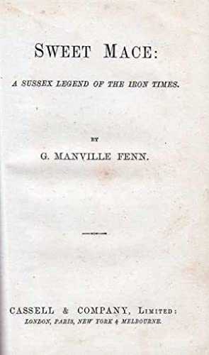 Sweet Mace : A Sussex Legend Of The Iron Times: Fenn G Manville