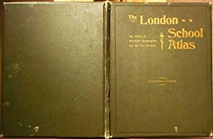 London School Atlas : An Atlas Of General Geography For Use In Schools: Arnold-Forster, H O