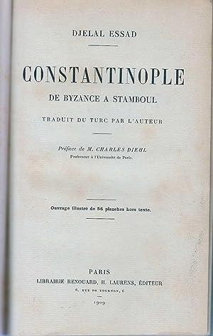 Constantinople : De Byzance A Stamboul: Essad, Djelal