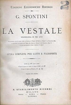 La Vestale : Melodramma In Tre Atti Di De Jouy Traduzione Italiana Di Giovanni Schmidt Musica di] G...