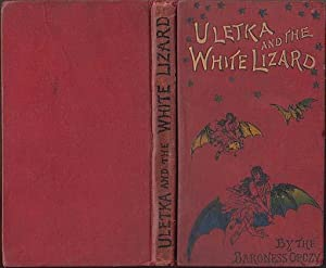 Uletka And The White Lizard: Orczy, Baroness