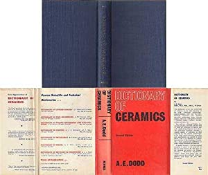 Dictionary of Ceramics : Pottery, Glass, Vitreous Enamels Refractories, Clay Building Materials, ...