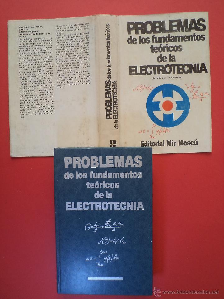PROBLEMAS DE LOS FUNDAMENTOS TEÓRICOS DE LA ELECTROTECNIA. Dirigido por L. A. BESSÓ...