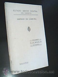 REGLAMENTO DE LOS SERVICIOS DE RETAGUARDIA. Estado Mayor Central del Ejército. 1925: Estado ...