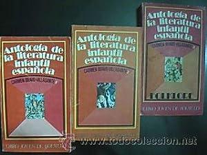ANTOLOGÍA DE LA LITERATURA INFANTIL ESPAÑOLA (prosa y verso). Volúmenes ...