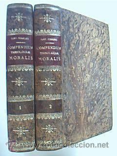 COMPENDIUM THEOLOGIAE MORALIS. Subirana Frates, Pontificios Editores. 1906. Editio Tertia Hispana: ...