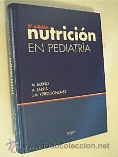 NUTRICIÓN EN PEDIATRÍA. VV. AA. Editores: M. BUENO - A. SARRÍA - J.M. P&Eacute...