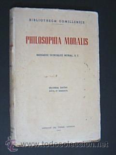 PHILOSOPHIA MORALIS. Secunda Editio aucta et emendata. GONZÁLEZ MORAL, Irenaeus, S. I. ...