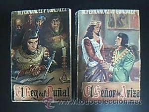El rey del puñal y El señor de Ariza(Segunda parte del primero). Fernández y ...