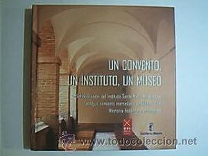 Un Convento, un Instituto, un Museo / Rehabilitación del Instituto Santa María ...