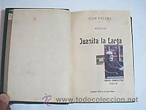 Juanita la Larga. VALERA, Juan. Obras completas: VALERA, Juan