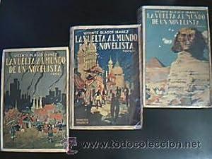 LA VUELTA AL MUNDO DE UN NOVELISTA. Volúmenes I-II-III: Obra completa. BLASCO IBÁ&...