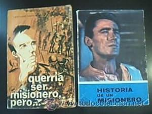 QUERRÍA SER MISIONERO, PERO¿ / HISTORIA DE: P. Santiago Andriollo