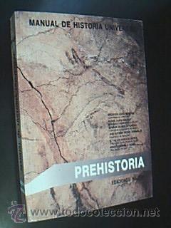 GRAN HISTORIA UNIVERSAL. Vol. 1 PREHISTORIA. VV.AA. Nájera, Madrid, 1987. Prólogo ...