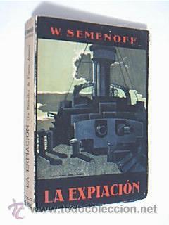 LA EXPIACIÓN. La Escuadra de Puerto-Arturo. Wladimiro Semenof. Seix y Barral Hnos. 1913: ...