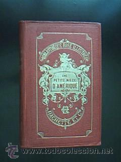 Une Petite-Niéce D´Amérique¿. Par Mlle. De Martignat. Librairie Hachette...