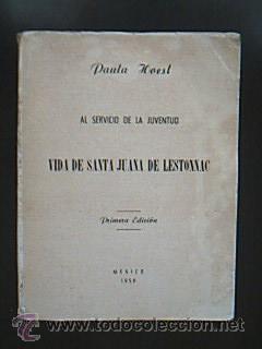 Vida de Santa Juana de Lestonnac. Paula Hoesl. Traducido del francés por una religiosa de la...