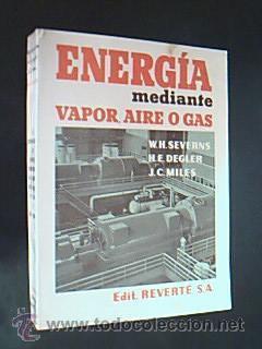 La producción de energía mediante el vapor de agua, el aire y los gases / Obra ...