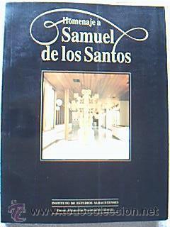 Museo de Albacete-Homenaje a Samuel de Los Santos / Rubi Sanz Gamo y vv.aa.