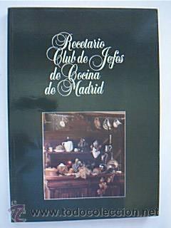 RECETARIO CLUB DE JEFES DE COCINA DE MADRID. Vv.aa (concretamente 74). Ediciones Norma. 1993. 288 p...