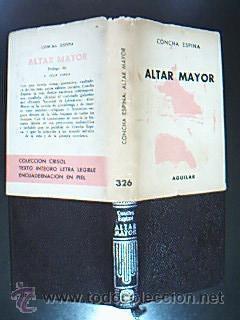 ALTAR MAYOR. ESPINA, Concha. Prólogo de P. Félix García, O, S.A. Editorial ...