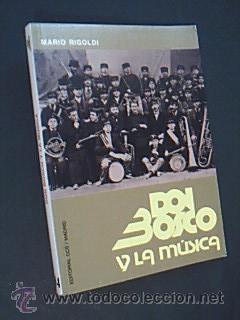 DON BOSCO Y LA MUSICA. Mario Rigoldi. Editorial CCS/ Madrid. 1991. 172pp. Pentagramas y ...