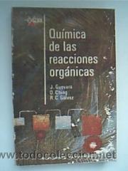 QUÍMICA DE LAS REACCIONES ORGÁNICAS. J. GUEVARA / O. CHING / R. C. G&Aacute...