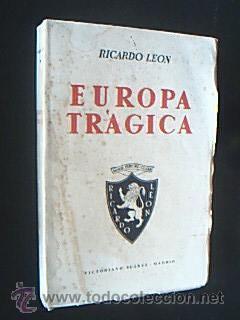 Europa trágica (Crónicas de un testigo de la Guerra 1914-18). León, Ricardo. ...