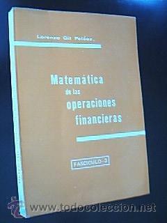 MATEMÁTICA DE LAS OPERACIONES FINANCIERAS. Fascículo-3. GIL: GIL PELÁEZ, Lorenzo.