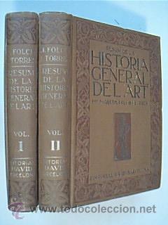 RESUM DE LA HISTORIA GENERAL DEL ART. Volúmenes I-II: Obra completa. Per Joaquim Folch i ...