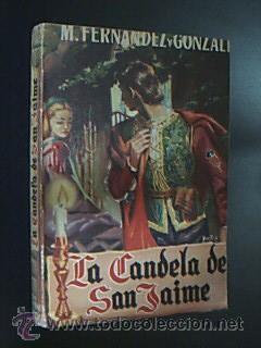 La candela de San Jaime. Fernández y González, Manuel. 1952. 254 pp. Tamaño ...