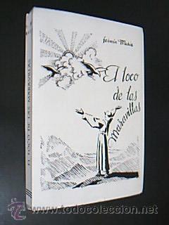 EL LOCO DE LAS MARAVILLAS. Poema lírico dramático en varios actos. MARÍA, Ferm...