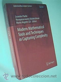 MODERN MATHEMATICAL TOOLS AND TECHNIQUES IN CAPTURING COMPLEXITY. PARDO, Leandro. BALAKRISHNAN ...