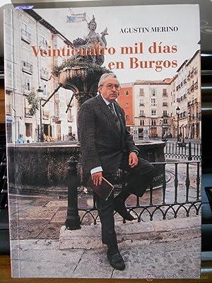 VEINTICUATRO MIL DÍAS EN BURGOS. Agustin Merino. Burgos 1998. ISBN: 84-7009-572-2. Contiene ...