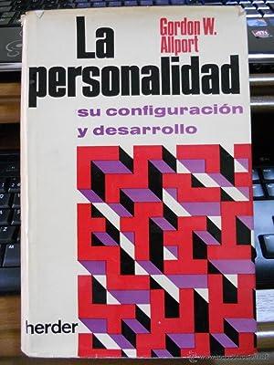 LA PERSONALIDAD. Su configuración y desarrollo. Gordon W. Allport. 1968. Editorial: Herder. ...