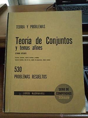 TEORÍA DE CONJUNTOS Y TEMAS AFINES. 530: LIPSCHUTZ, Seymour