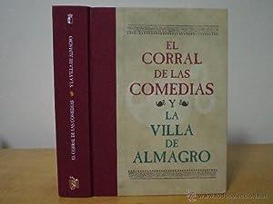 EL CORRAL DE LAS COMEDIAS Y LA VILLA DE ALMAGRO. VV. AA. Coordinación de la edición ...