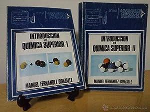 INTRODUCCIÓN A LA QUÍMICA SUPERIOR. Volúmenes I-II.: FERNÁNDEZ GONZÁLEZ, Manuel