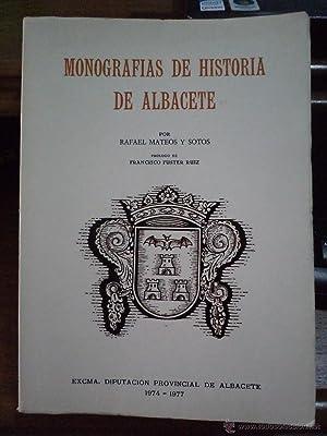 MONOGRAFÍAS DE HISTORIA DE ALBACETE. MATEOS Y SOTOS, Rafael (historiador albacetense). Pr&...